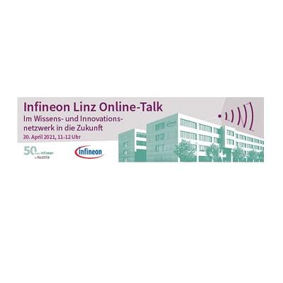 """Infineon Linz Online-Talk  """"Im Wissens- und Innovationsnetzwerk in die Zukunft"""" 30.04.2021"""